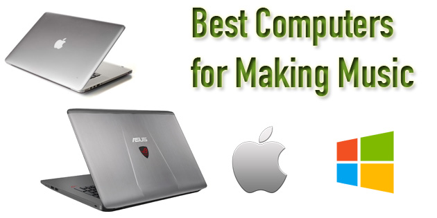 Best Computer and Laptop for Making Music and Beats - 2018