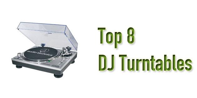 top 8 DJ turntables