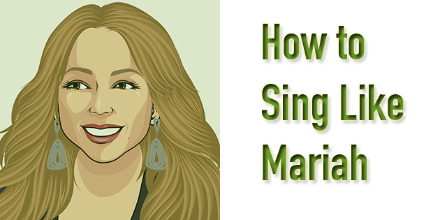 how to sing like mariah carey