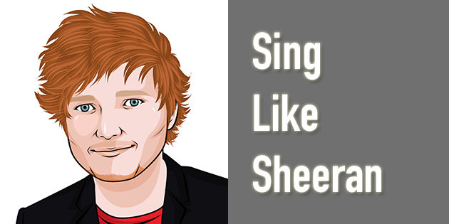 how to sing like ed sheeran