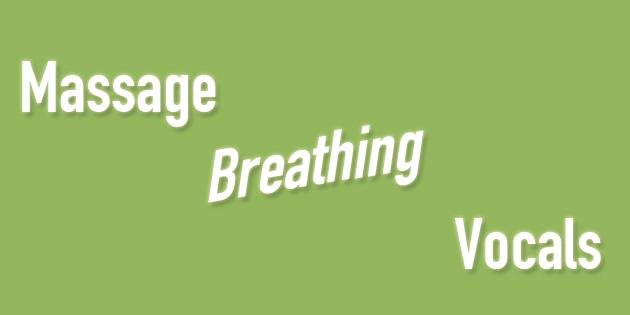 massage breathing and vocals