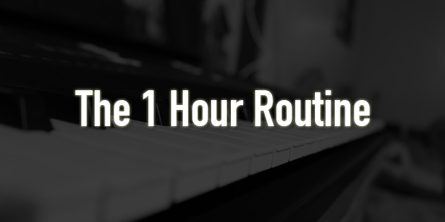 1 hour piano practice routine