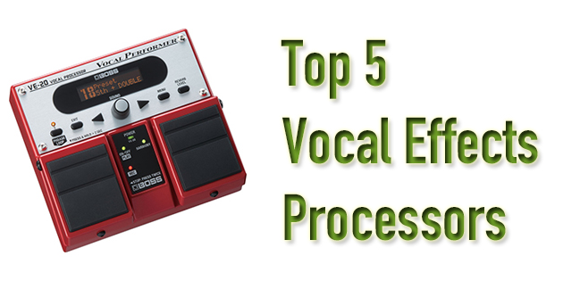 Best Vocal Effects Processor for Live Performances and Recording