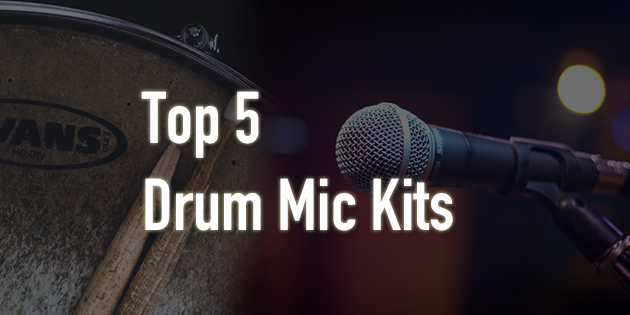 Best Drum Mic Kits - Multi-Piece Microphone Setup Reviews